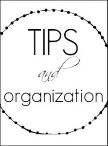 TIps, hacks and organization ideas from Valentina's Corner
