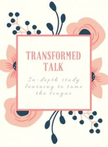 In-depth Bible study on Taming the Tongue. Learning to have a Transformed Talk.